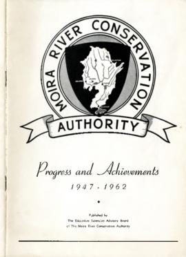 Moira River Conservation Authority Progress and Achievements, 1947-1962