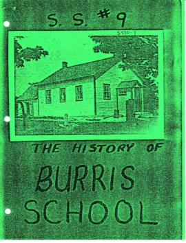 """The History of Burris School"" S.S. #9, Madoc Twp. H.C.H.S. Student Essay Contest"
